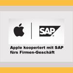 Partnerschaft zwischen SAP und Apple