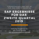 SAP SE Finanzzahlen des zweiten Quartals 2019
